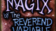 """Hand-painted sign reads """"Magix by the Reverend Variable"""""""